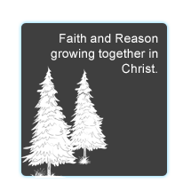 Faith and Reason growing together in Christ